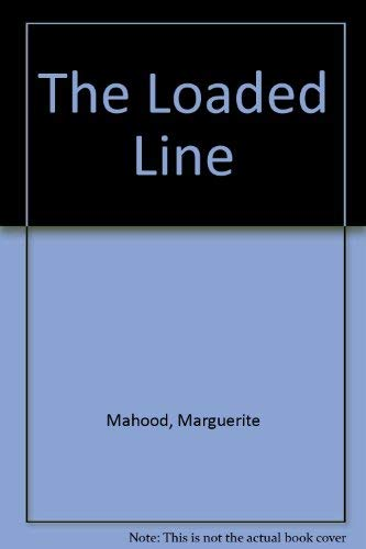 The Loaded Line: Australian Political Caricature 1788-1901: Mahood, Marguerite