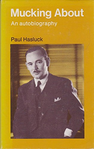 Mucking About: An Autobiography: Hasluck, Paul