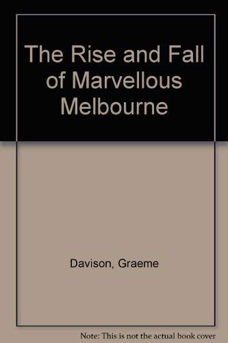 9780522841350: The Rise And Fall Of Marvellous Melbourne