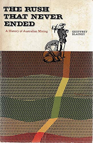 9780522841459: The Rush That Never Ended: History of Australian Mining