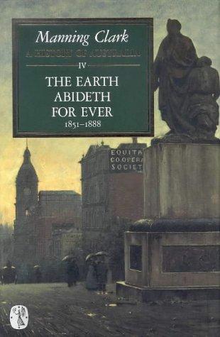 History of Australia: The Earth Abideth for: Charles M. Clark