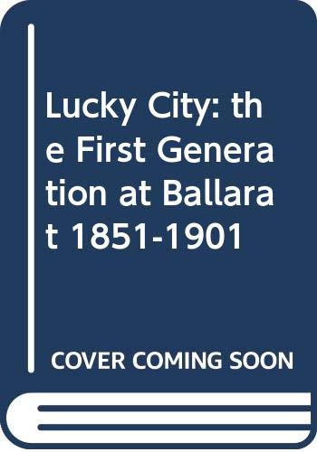 Lucky City: The First Generation at Ballarat,: Bate, Weston