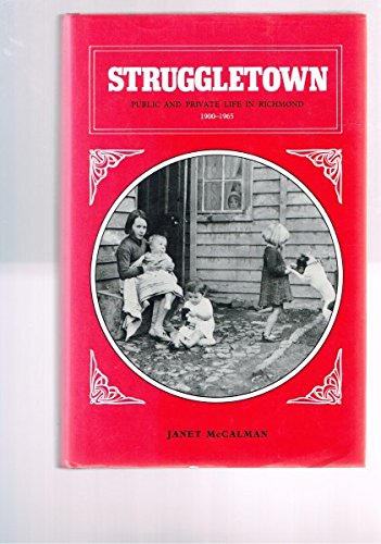 Struggletown Public and Private Life in Richmond 1900-1965
