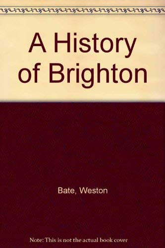 A History of Brighton (0522842704) by Bate, Weston
