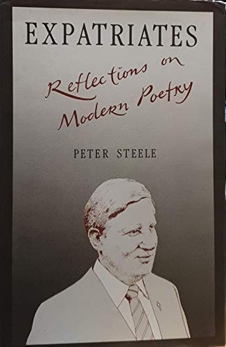 Expatriates: Reflections on Modern Poetry: Steele, Peter