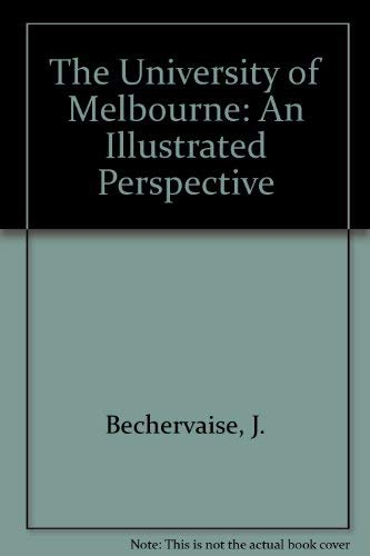 The University of Melbourne : an Illustrated Perspective