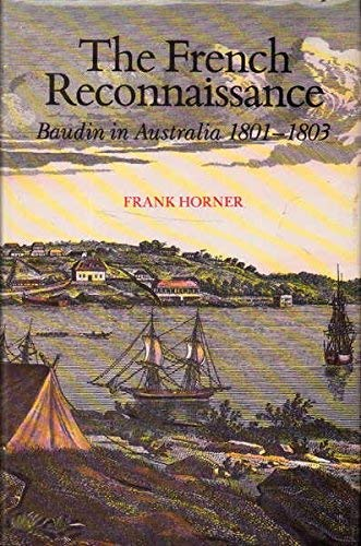 9780522843392: The French Reconnaissance: Baudin in Australia, 1801-1803