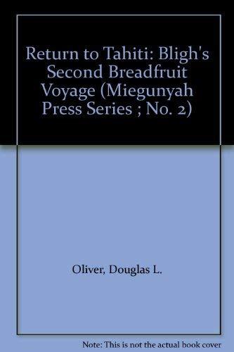 9780522843545: Return to Tahiti: Bligh's Second Breadfruit Voyage (Miegunyah Press Series ; No. 2)