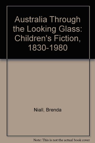 9780522843569: Australia Through the Looking Glass: Children's Fiction, 1830-1980