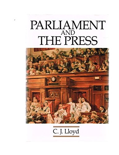Parliament and The Press The Federal Parliamentary Press Gallery 1901-1988