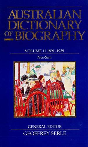 Australian Dictionary of Biography: 1891-1939, NES-SMI v. 11 (Hardback)