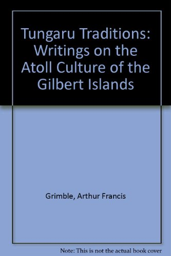 9780522843866: TUNGARU TRADITIONS. Writings on the Atoll Culture of the Gilbert Islands. Edited by H.E. Maude.