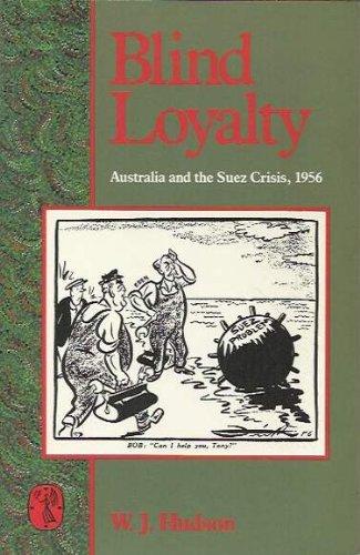 9780522843941: Blind loyalty: Australia and the Suez crisis, 1956 (MUP paperbacks)