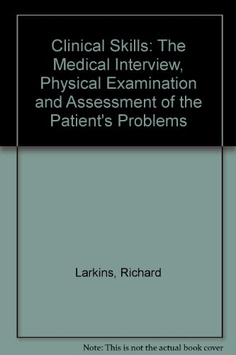 9780522844672: Clinical Skills: The Medical Interview, Physical Examination and Assessment of the Patient's Problems