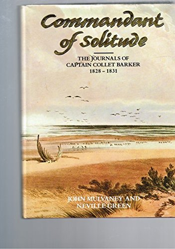 9780522844726: Commandant of Solitude: The Journals of Captain Collet Barker 1828-1831