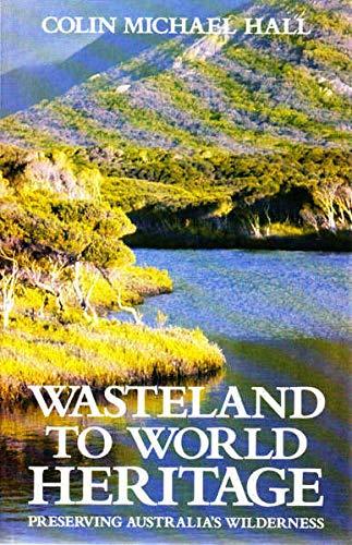 9780522844962: Wasteland to World Heritage: Preserving Australia's Wilderness (Interpretations)