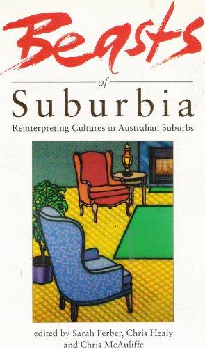 9780522845495: Beasts of Suburbia: Reinterpreting Cultures in Australian Suburbs