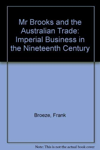 9780522845747: Mr Brooks and the Australian Trade: Imperial Business in the Nineteenth Century