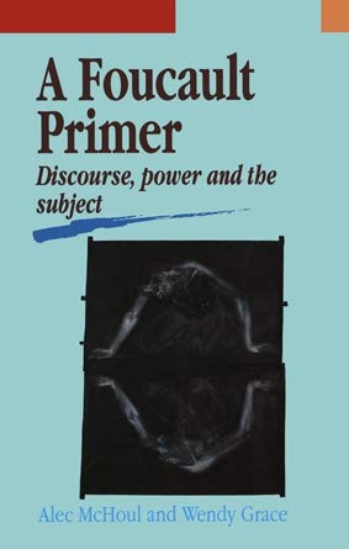 9780522845778: Foucault Primer: Discourse Power and the Subject (Interpretations)