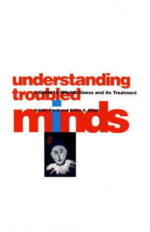 9780522846423: Understanding Troubled Minds: A Guide to Mental Illness and its Treatment (Australian Lives Series)