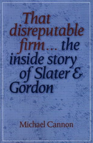 9780522847871: That Disreputable Firm...: The Inside Story of Slater & Gordon