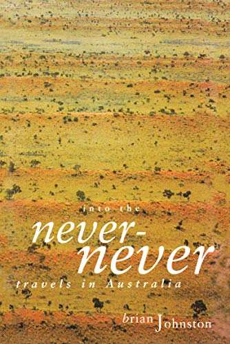 9780522848076: Into the Never-Never: Travels in Australia
