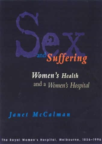 Sex and Suffering: Women's Health and a: Janet McCalam