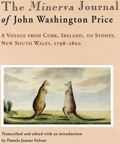 9780522848502: The Minerva Journal of John Washington Price: A Voyage from Cork, Ireland to Sydney, New South Wales 1798–1800 (Miegunyah Press Second Series)