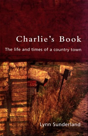 9780522848571: Charlie's Book: The Life and Times of a Country Town