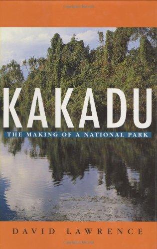 9780522848687: Kakadu: The Making of a National Park