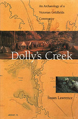 9780522849127: Dolly's Creek: An Archaeology of a Victorian Goldfields Community