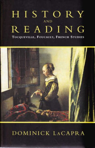 9780522849134: History and Reading: Tocqueville, Foucault, French Studies