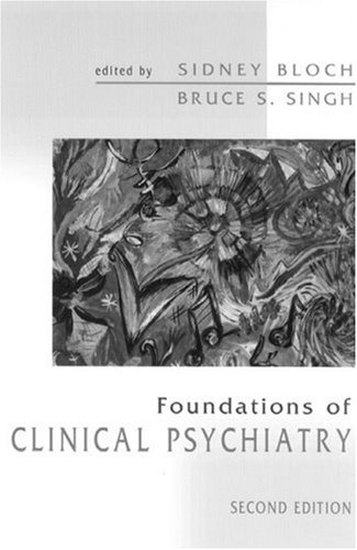 Foundations of Clinical Psychiatry: Singh, Bruce S.,