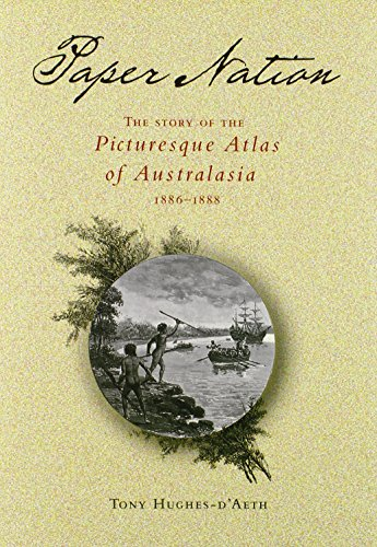 9780522849493: Paper Nation: The Story of the Picturesque Atlas of Australia 1886–1888