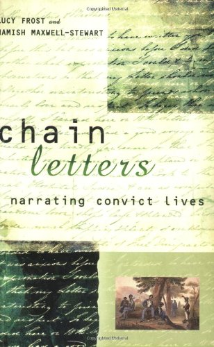 9780522849776: Chain Letters: Narrating Convict Lives