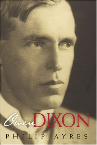 9780522850451: Owen Dixon: A Biography (Miegunyah Volumes)