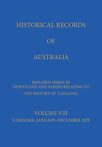 Historical Records of AustraliaSeries III Volume VIII (Hardcover): Peter Chapman