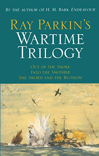 9780522850673: Ray Parkin's Wartime Trilogy: Out of the Smoke; Into the Smother; The Sword and the Blossom