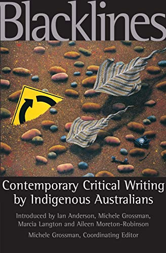 Blacklines: Contemporary Critical Writing by Indigenous Australians: Grossman, Michele (Editor)/