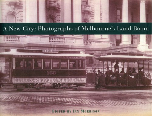 A New City: Photographs of Melbourne's Land: Morrison, Ian: Edited