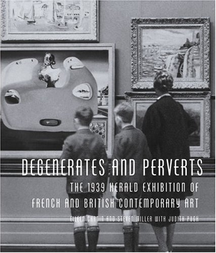 9780522851045: Degenerates and Perverts: The 1939 Herald Exhibition of Modern Art