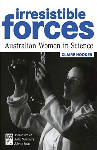 9780522851076: Irresistible Forces: Australian Women in Science