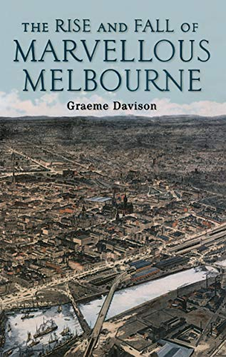 9780522851236: The Rise and Fall of Marvellous Melbourne