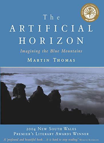 The Artificial Horizon: Imagining the Blue Mountains (Paperback): Martin Thomas
