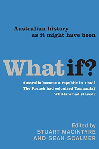 9780522851748: What If?: Australian History as It Might Have Been