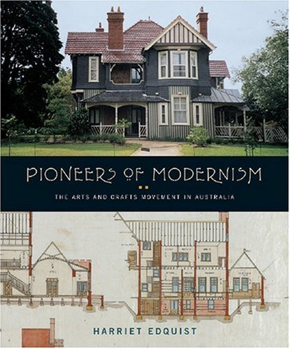 9780522851786: Pioneers of Modernism: The Arts and Crafts Movement in Australia