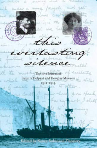 9780522851915: This Everlasting Silence: The Love Letters of Paquita Delprat and Douglas Mawson 1911-1914