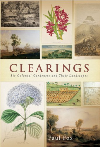 9780522851984: Clearings: Six Colonial Gardeners and Their Landscapes (Melbourne University Press Masterworks)