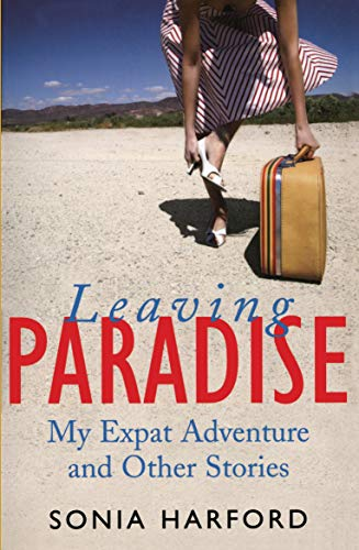 9780522852424: Leaving Paradise: My Expat Adventures and Other Stories