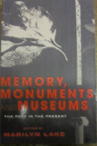 9780522852509: Memory, Monuments And Museums - The Past And The Present